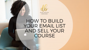 How to build your email list and sell your online course